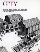 City: A Story of Roman Planning and Construction by David Macaulay
