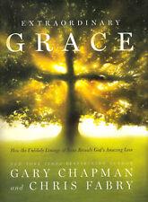 NEW Christian Growth Hardcover! Extraordinary Grace - Gary Chapman & Chris Fabry