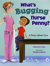 Whats Bugging Nurse Penny?: A Story about Lice