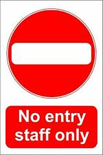 NO ENTRY - STAFF ONLY SIGN metal park safety sign