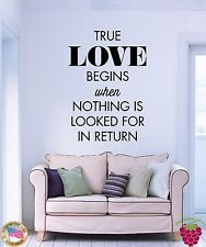 Wall Stickers Vinyl Decal Quotes True Love Begins When Nothing Looked...(z1876)