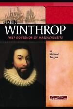 John Winthrop: Colonial Governor of Massachusetts (Signature Lives)