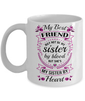 """Best Friend Mug - """"My Sister By Heart"""" Mug- Awesome Gift For Your Best Friend"""
