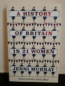 A History of Britain in 21 Women: A Personal Selection by Jenni Murray (Paperba…