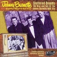 Johnny Burnette and The Rock N Roll Trio - Shattered Dreams CD