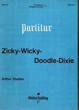 ARTHUR STADLER Zicky-Wicky-Doodle-Dixie- Partition- Partitur