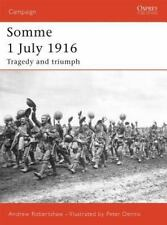 Somme 1 July 1916: Tragedy and triumph (Campaign), Robertshaw, Andrew, Good Cond