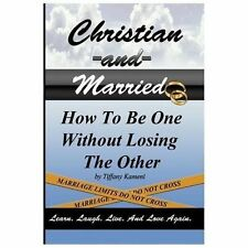 Christian and Married: How to Be One Without Losing the Other (Paperback or Soft