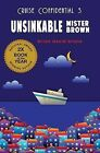 NEW Unsinkable Mister Brown (Cruise Confidential) by Brian David Bruns