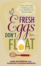 NEW Fresh Eggs Don't Float by Lara DePetrillo