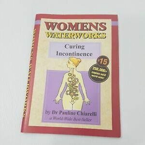 Womens Waterworks Curing Incontinence by Dr Pauline Chiarelli Paperback 2006
