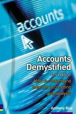 Accounts Demystified: How to understand financial accounting and analysis, Rice,