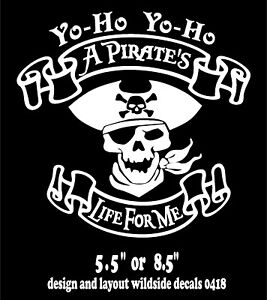 A Pirate's Life for Me Decal skull car window vinyl sticker