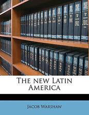 The New Latin America by Jacob Warshaw (Paperback / softback, 2010)