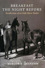 Breakfast the Night Before: Recollections of an Irish Horse Dealer-ExLibrary