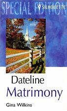 Dateline Matrimony by Gina Wilkins (Paperback, 2002)