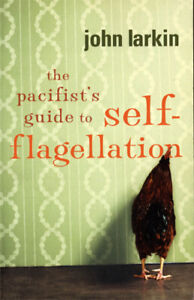 The Pacifist's Guide to Self-flagellation (Paperback, 2003, 1st Ed)