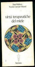 HUIBERS VAN DER WOERD VIRTU' TERAPEUTICHE DEL MIELE HERMES 1981 DIETA SALUTE
