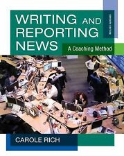 Writing and Reporting News : A Coaching Method by Carole Rich (2012, Paperback)