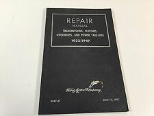 1932 to 1947 Ford Repair Manual 3697-47 Transmissions Clutches Overdrives PTO's