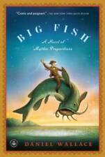 Big Fish: A Novel of Mythic Proportions - Paperback By Wallace, Daniel - Good