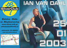 IAN VAN DAHL*  poster  (25.I.2003 GIG)