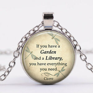 If you have a Garden and a Library, quote Glass Pendant Necklace Silver