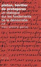 Tradition de la Pensee Classique: Platon, Heritier de Protagoras : Un...