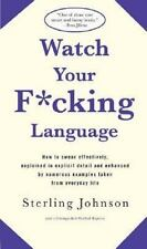 Watch Your F*cking Language: How to swear effectively, explained in-ExLibrary