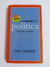 L'ANEDCOTAS De LA politique De Keops a Clinton - Luis Carandell 1999