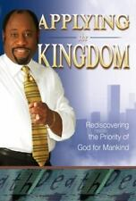 Applying the Kingdom : Rediscovering the Priority of God for Mankind by Myles...
