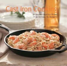 Cast Iron Cooking : Gourmet cookbook ! Recipes, use and care of iron cookware