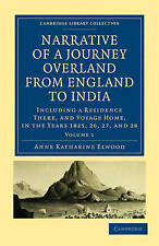 Narrative of a Journey Overland from England, by the Continent of Europe, Egypt,