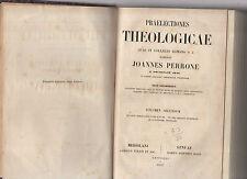 praelectiones theologicae quas in collegio romano s.j habebat joannes perrone sj
