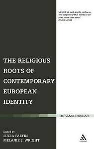 The Religious Roots of Contemporary European Identity, Lucia Faltin, New Book