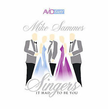 MIKE SAMMES SINGERS - IT HAD TO BE YOU NEW CD