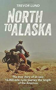 North To Alaska by Trevor Lund: Signed copies direct from the author