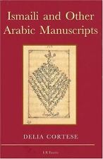 Ismaili and Other Arabic Manuscripts by Cortese, Delia
