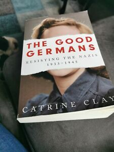 Books the good Germans. Resisting the nazis 1933-1945