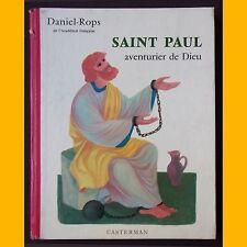 SAINT PAUL AVENTURIER DE DIEU Daniel-Rops Luc Delfosse 1955