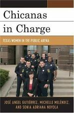 Chicanas in Charge: Texas Women in the Public Arena by Jose Angel Gutierrez Pape