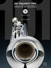 101 Trumpet Tips Stuff All the Pros Know and Use Trumpet Instruction B 000312082