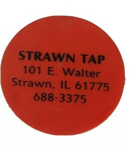 STRAWN, ILLINOIS- Vtg Strawn Tap Bar -good for 1 drink- advertising Disc