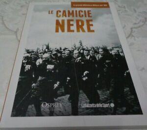 LE CAMICE NERE 1935 - 1945 LA GRANDE BIBLIOTECA MILITARE DEL 900  DI M. PAGLIANO