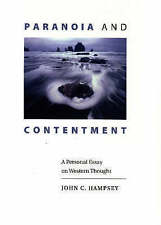 Paranoia and Contentment: A Personal Essay on Western Thought by John C. Hampsey