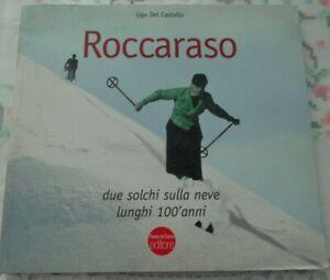ROCCARASO DUE SOLCHI SULLA NEVE LUNGHI 100 ANNI DI UGO DEL CASTELLO 2010