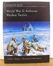 World War II Airborne Warfare Tactics by Gordon L. Rottman 2006 Hardcover