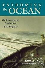 Fathoming the Ocean: The Discovery and Exploration of the Deep Sea, Rozwadowski,