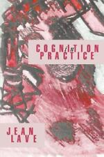 Cognition in Practice: Mind, Mathematics and Culture in Everyday Life (Learning