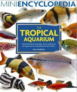 Mini Encyclopedia of the Tropical Aquarium by Sandford, Gina Paperback Book The